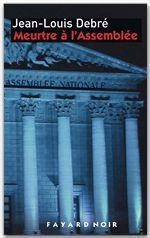 Vente Livre Numérique : Meurtre à l'Assemblée  - Jean-Louis Debré