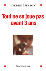 Vente EBooks : Tout ne se joue pas avant 3 ans  - Pierre DELION