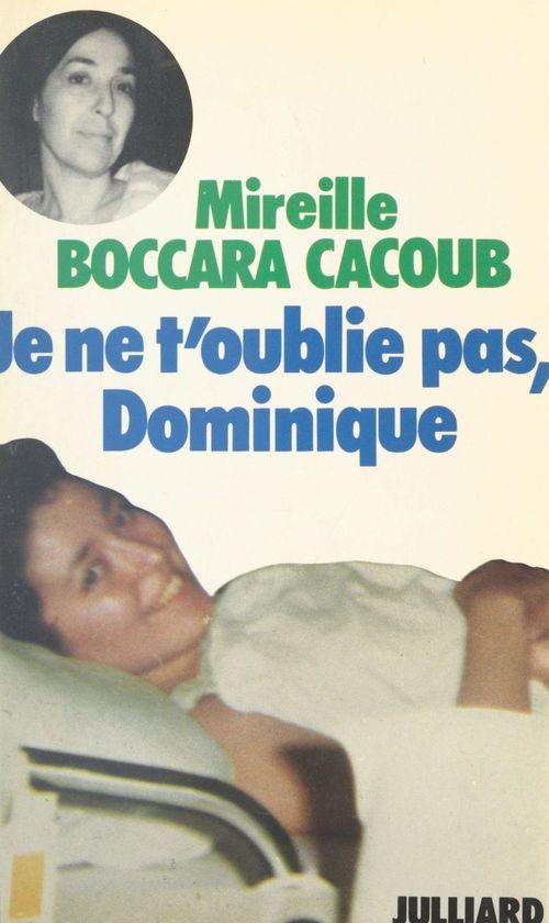 Je ne t'oublie pas, Dominique  - Mireille Boccara Cacoub