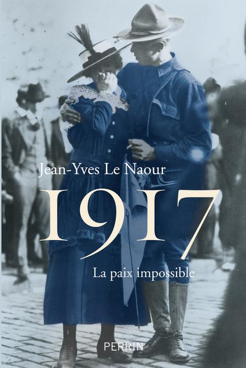 1917 ; la paix impossible