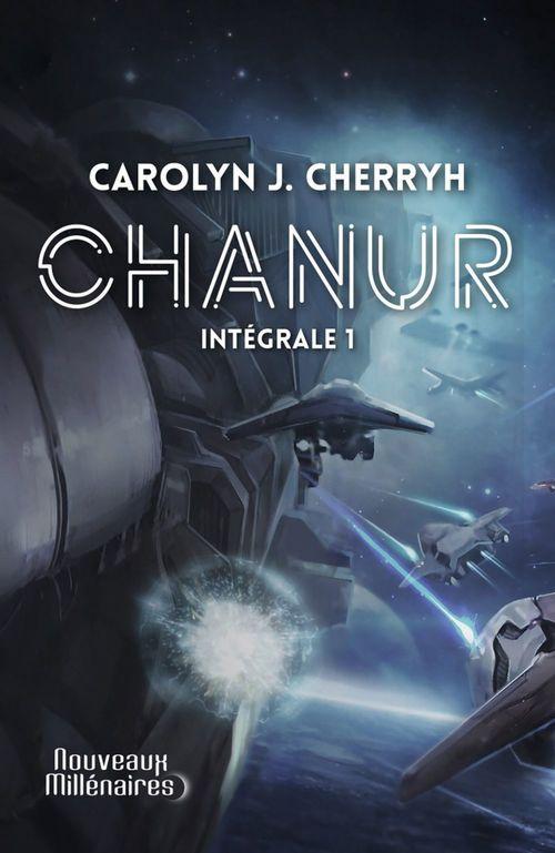 Chanur (L'Intégrale 1)  - Carolyn Janice Cherryh  - Caroline J. Cherryh