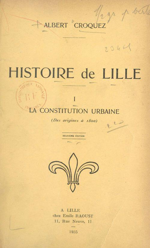 Histoire de Lille (1). La constitution urbaine (des origines à 1800)