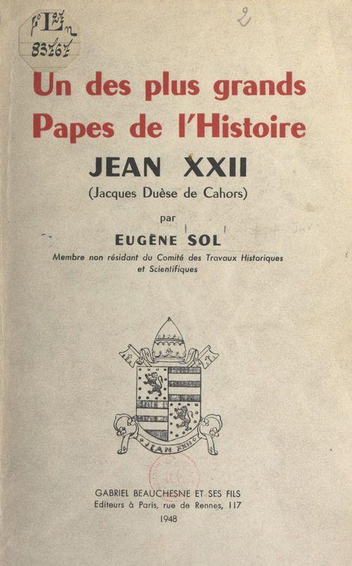 Un des plus grands Papes de l'histoire : Jean XXII (Jacques Duèse de Cahors)