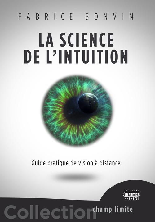 La science de l'intuition ; guide pratique de vision à distance