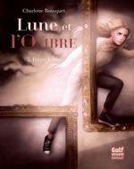 Vente EBooks : Lune et l'ombre t.2 ; forger le lien  - Charlotte BOUSQUET