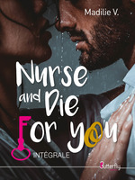 Nurse and die for you  - Madilie V.