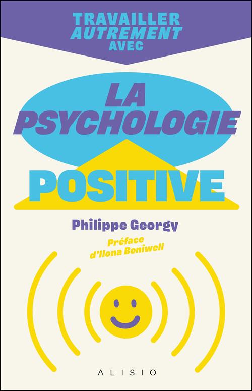 Vente Livre Numérique : Travailler autrement avec la psychologie positive  - Philippe Georgy