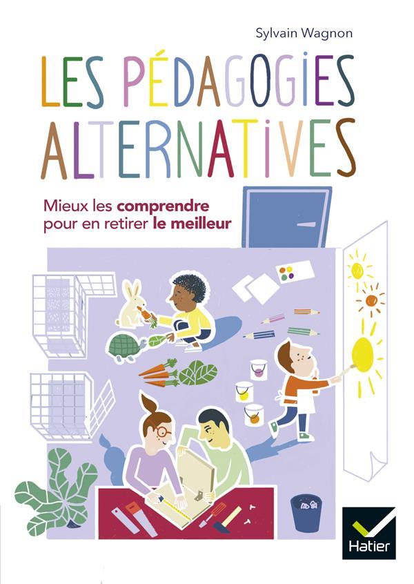 Les pédagogies alternatives ; mieux les comprendre pour en retirer le meilleur