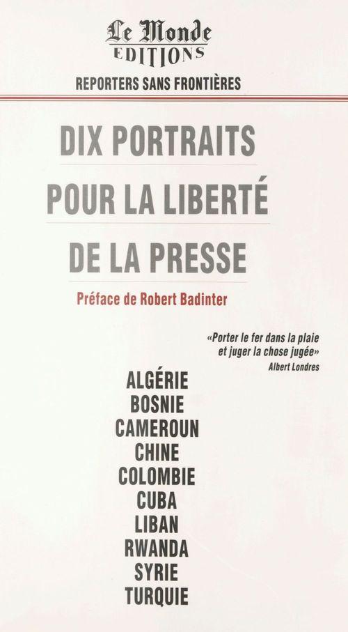 Dix portraits pour la liberte de la presse