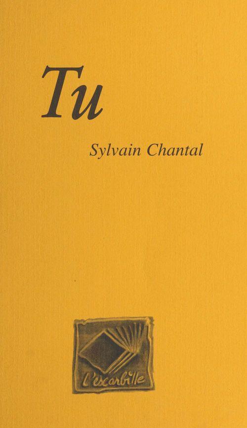 Tu  - Sylvain Chantal