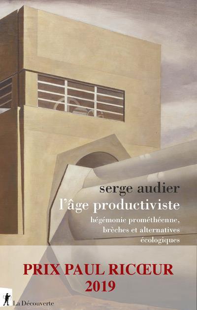 L'âge productiviste ; hégémonie prométhéenne, brèches et alternatives écologiques
