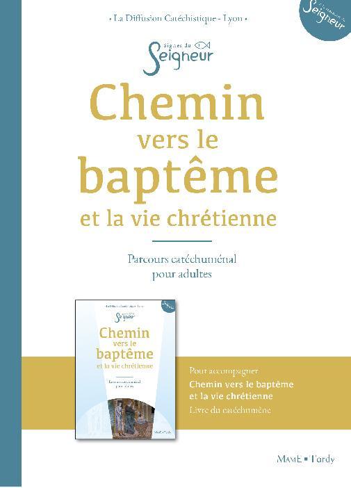 CHEMIN VERS LE BAPTEME ADULTE -  ET LA VIE CHRETIENNE  -  DOCUMENT ACCOMPAGNATEUR