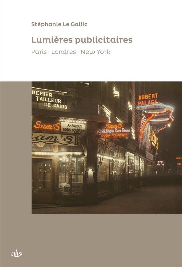 Lumières publicitaires ; Paris, Londres, New-York