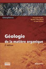 Vente Livre Numérique : Géologie de la matière organique  - François Baudin - Jean Trichet - Nicolas Tribovillard