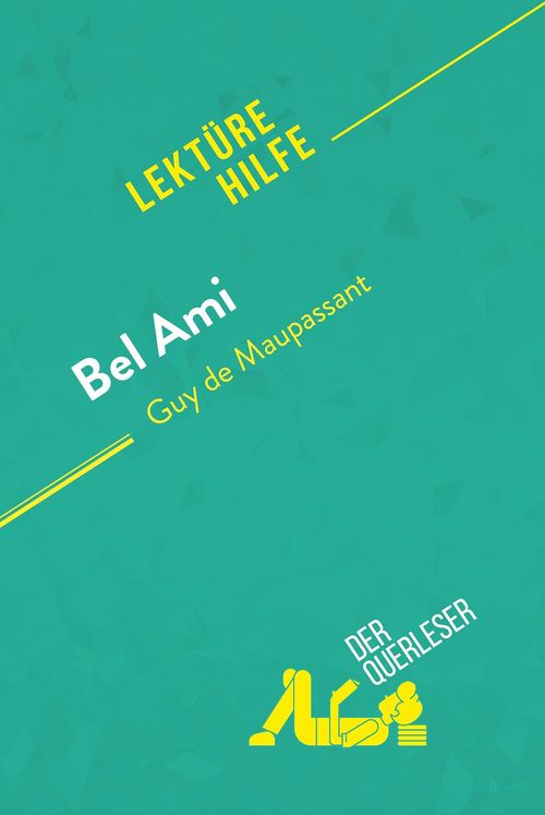 Bel Ami von Guy de Maupassant (Lektürehilfe)