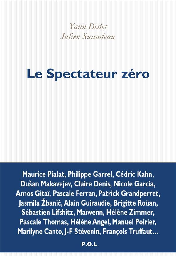 LE SPECTATEUR ZERO  -  CONVERSATION SUR LE MONTAGE