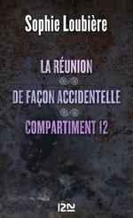 Vente Livre Numérique : La réunion suivie de De façon accidentelle et Compartiment 12  - Sophie Loubière