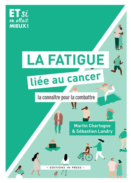 La fatigue liée au cancer ; la connaître pour la combattre