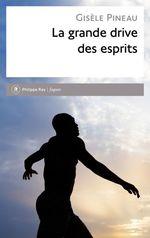 Vente Livre Numérique : La Grande drive des esprits  - Gisèle Pineau