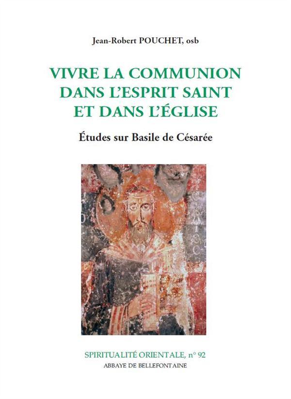 Vivre la communion dans l'esprit saint et dans l'eglise