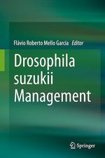 Drosophila suzukii Management  - Flávio Roberto Mello Garcia