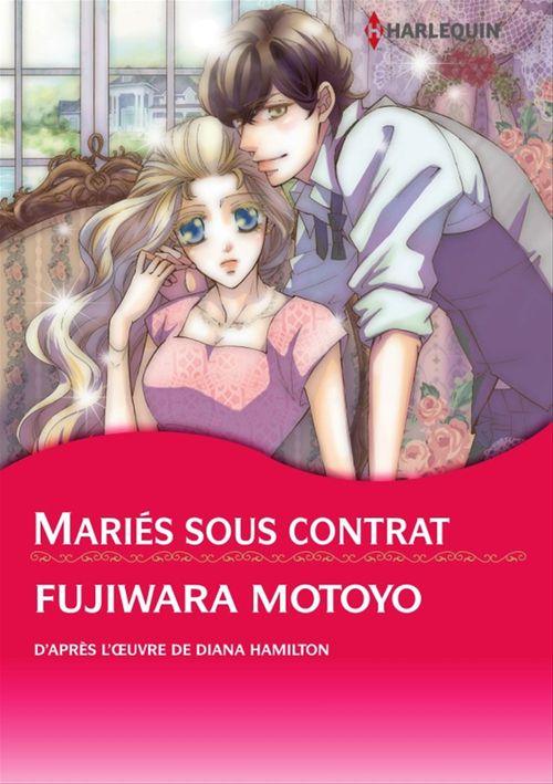Vente EBooks : Harlequin Comics: Mariés sous contrat  - Diana Hamilton  - Motoyo Fujiwara