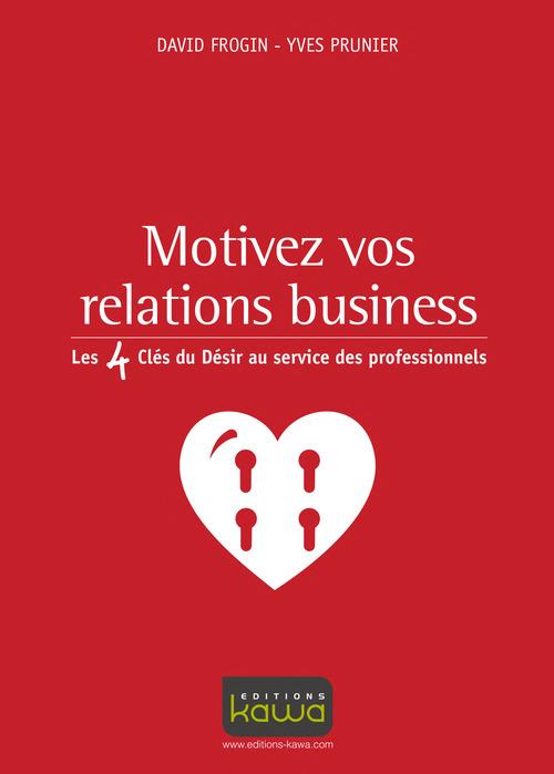 Motivez vos relations business