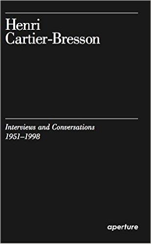 Henri Cartier-Bresson ; interviews and conservations, 1951-1998