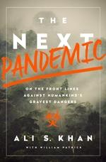 The Next Pandemic  - Dr Ali S Khan