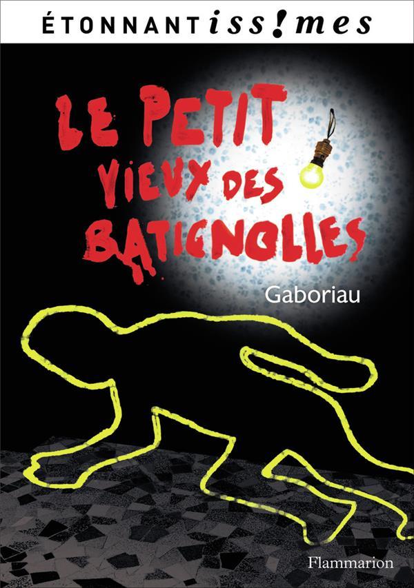 GABORIAU, EMILE - LE PETIT VIEUX DES BATIGNOLLES
