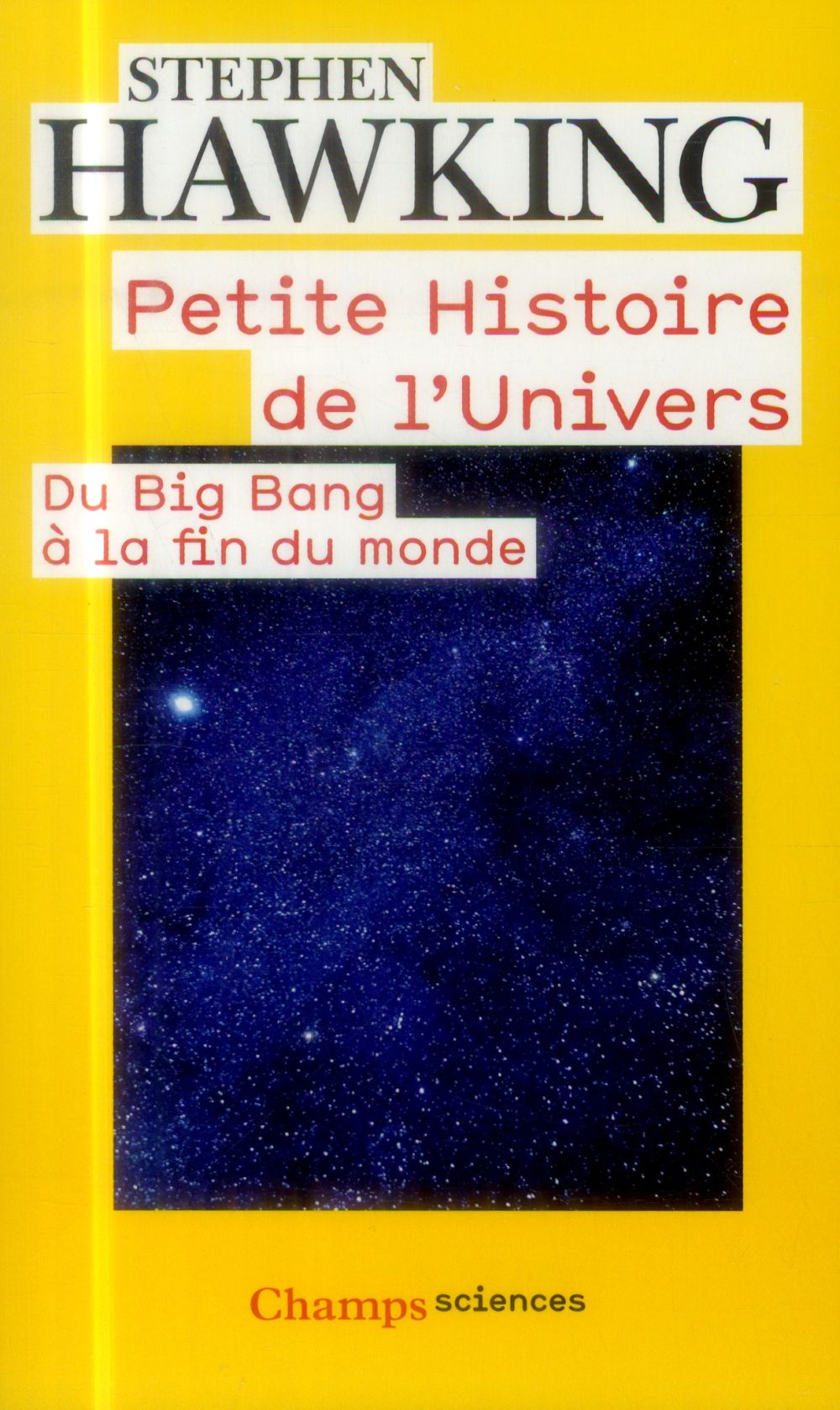 petite histoire de l'univers ; du big bang à la fin du monde