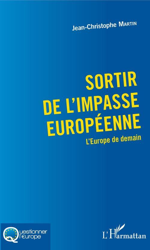 Sortir de l'impasse européenne ; l'Europe de demain
