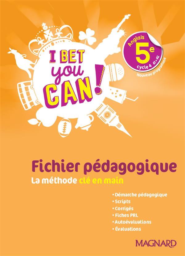 I Bet You Can! ; anglais ; 5e ; fichier pédagogique ; la méthode clé en main