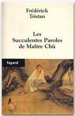 Les Succulentes Paroles de Maître Chù  - Frédérick TRISTAN