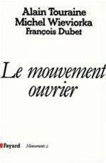 Vente Livre Numérique : Le Mouvement ouvrier  - Alain TOURAINE - Michel WIEVIORKA - François DUBET