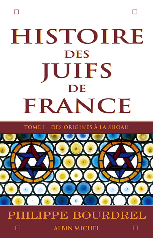 Histoire des juifs de france - tome 1 - des origines a la shoah