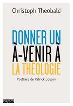 Enseigner la théologie aujourd'hui  - Christoph Théobald