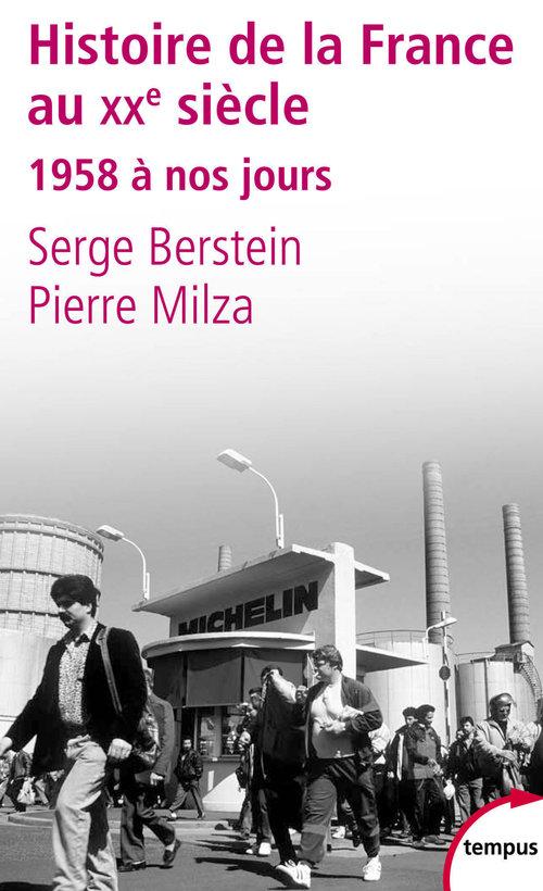 Histoire de la France au XX siècle t.3 ; 1958 à nos jours