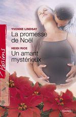 Vente Livre Numérique : La promesse de Noël - Un amant mystérieux (Harlequin Passions)  - Heidi Rice - Yvonne Lindsay