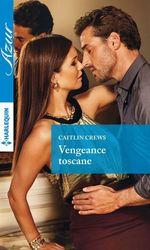 Vente Livre Numérique : Vengeance toscane  - Caitlin Crews