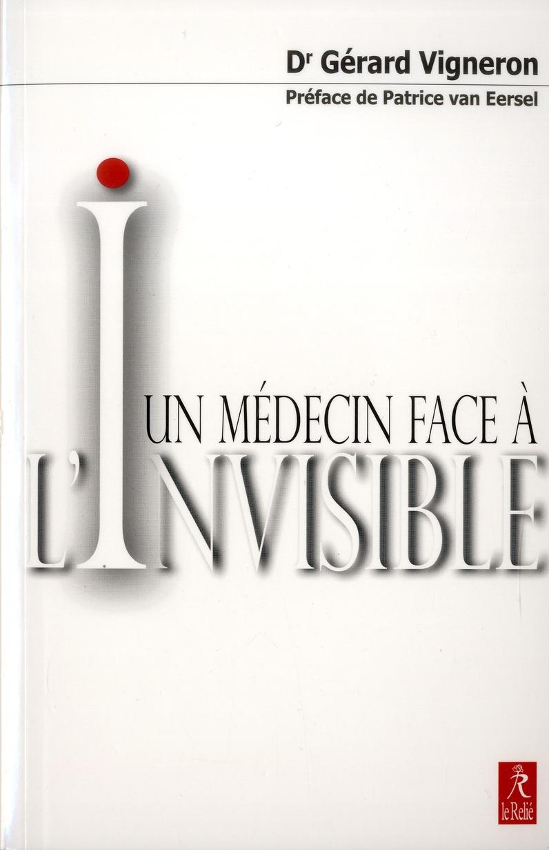 Un médecin face a l'invisible