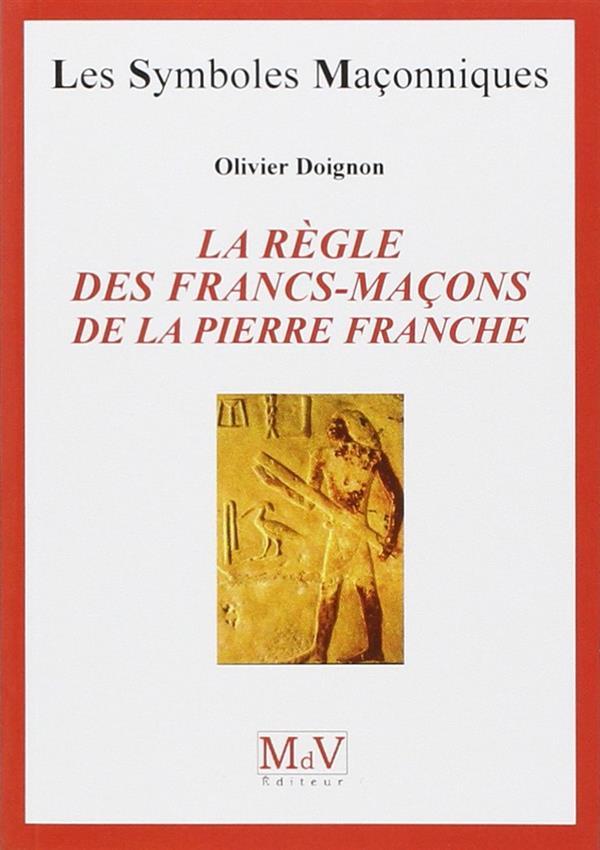 REGLE DES FRANCS MACONS DE LA
