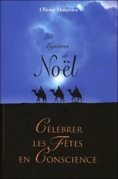Les mystères de Noël ; célébrer les fêtes en conscience