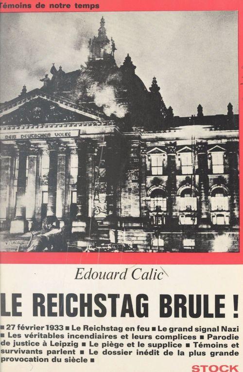 Le Reichstag brûle !  - Edouard Calic