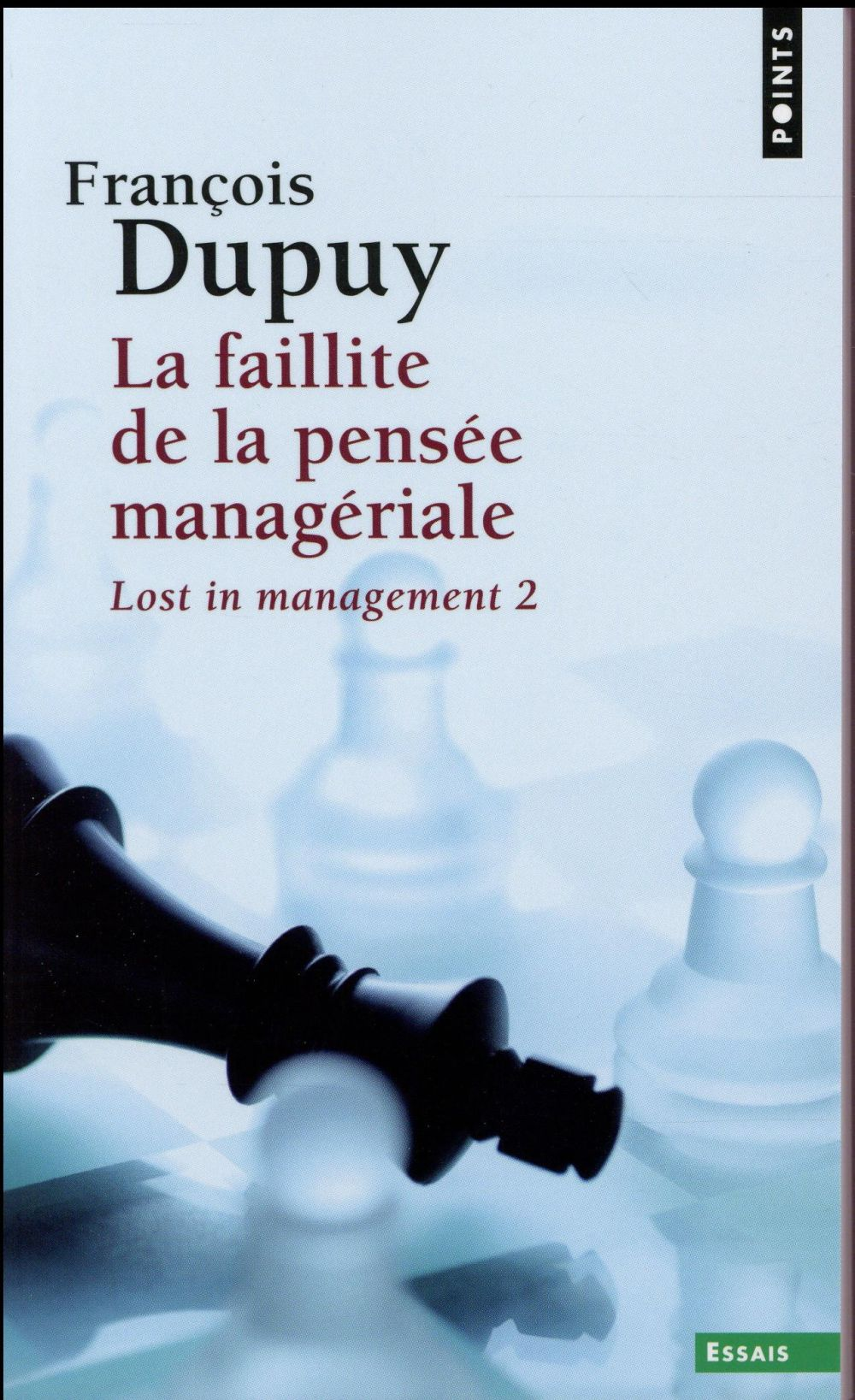 Lost in management t.2 ; la faillite de la pensée managériale