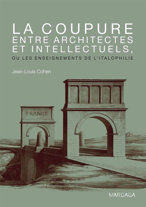 Les enseignements de l'italophilie ; la coupure entre architectes et intellectuels