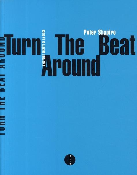 Turn the beat around ; l'histoire secrète de la disco
