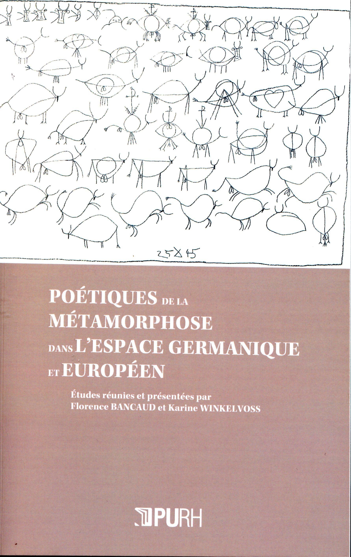 Poetiques de la metamorphose dans l'espace germanique et europeen