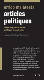 Couverture de Articles politiques ; idées, organisation et pratiques anarchistes