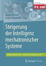 Steigerung der Intelligenz mechatronischer Systeme  - Ansgar Trachtler - Jürgen Gausemeier